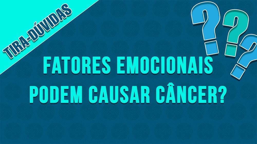 thumb tira duvidas fatores emocionais cancer