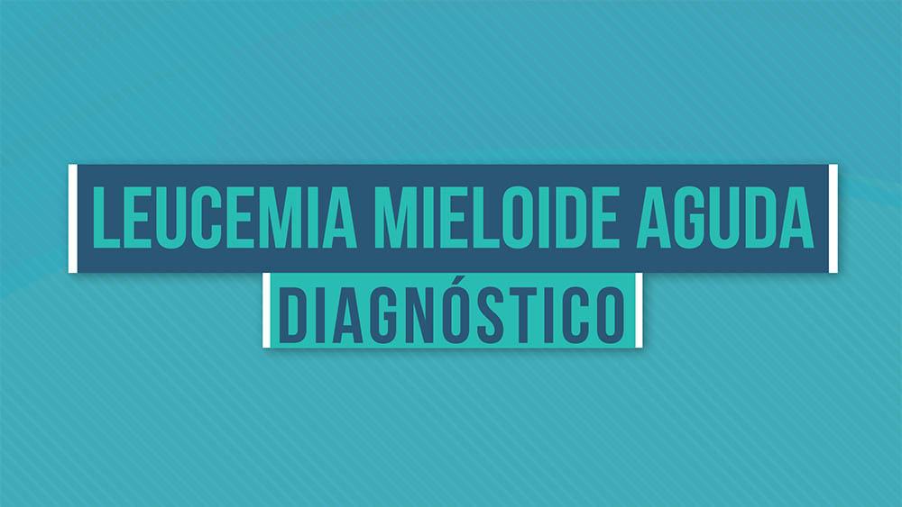 Leucemia mieloide aguda diagnóstico