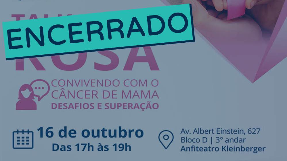 Thumbnail com informações do evento Talk Show Rosa, promovido pelo Hospital Albert Einstein encerrado.