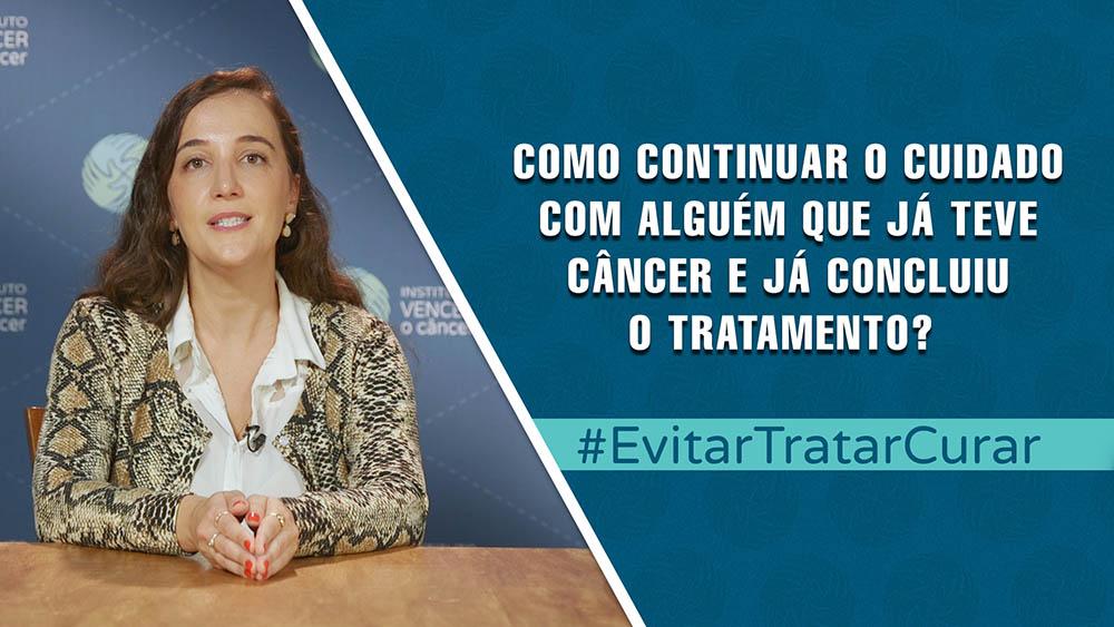 """Thumbnail com dra. Graziela Dal Molin e texto """"como continuar cuidados com alguém que teve câncer e já concluiu o tratamento""""."""