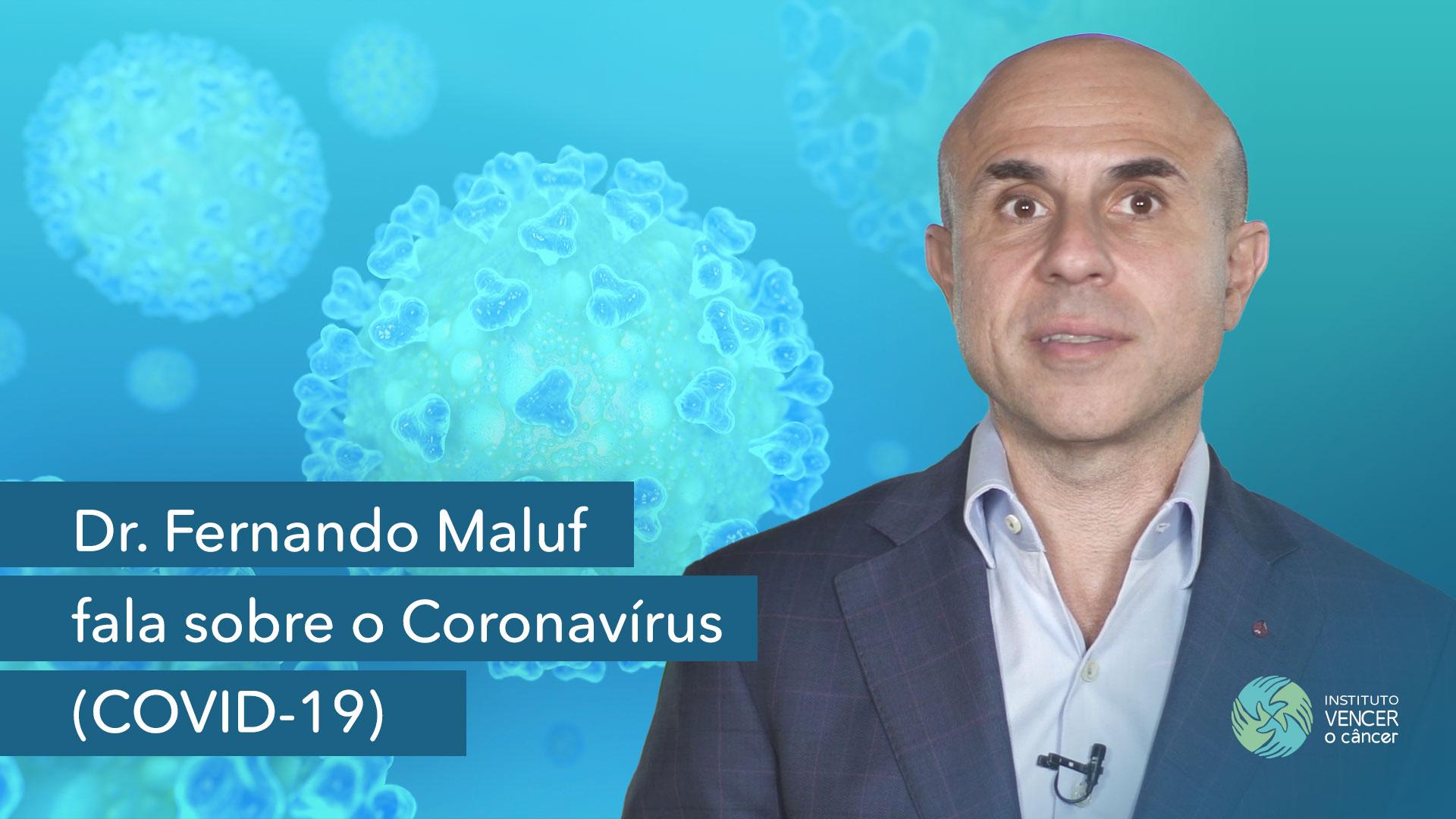 Dr. Fernando Maluf fala sobre o Coronavírus (COVID-19)