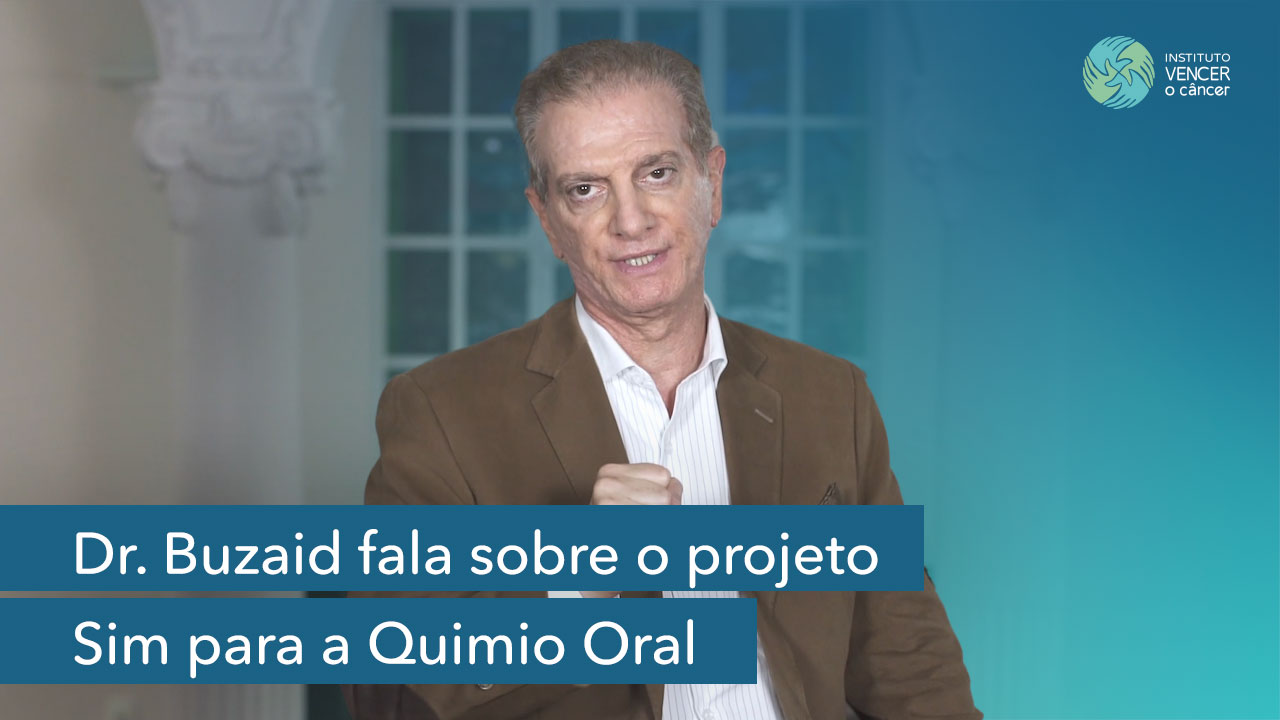 Dr. Buzaid fala sobre o projeto Sim para a Quimio Oral